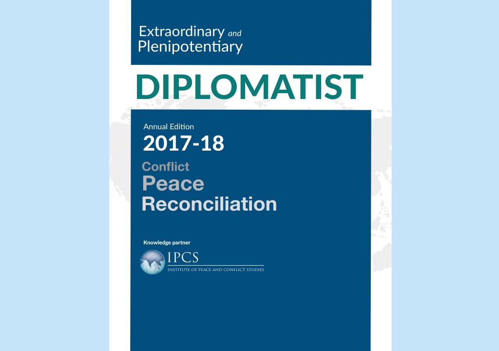 ipcs  institute of peace  conflict studies the diplomatistipcs compendium  conflict peace and reconciliation  reflections on how diplomacy and management can and have influenced the  outcomes of